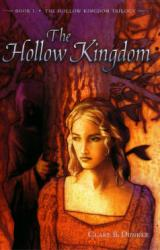 Книга Clare B Dunkle - Hollow Kingdom 01 - The Hollow Kingdom